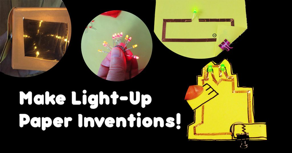 images of paper with lights and text Make Light-up Paper Inventions!