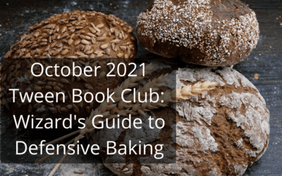Tween Book Club: A Wizard's Guide to Defensive Baking